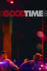 Nonton Film Good Time (2017) Terbaru