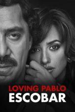 Nonton Film Loving Pablo (2017) Terbaru