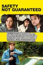Nonton Film Safety Not Guaranteed (2012) Terbaru