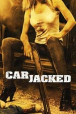 Nonton Film Carjacked (2011) Terbaru