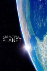 Nonton Film A Beautiful Planet (2016) Terbaru