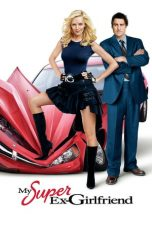 Nonton Film My Super Ex-Girlfriend (2006) Terbaru