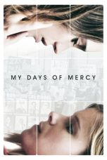 Nonton Film My Days of Mercy (2017) Terbaru