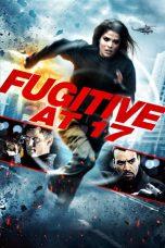Nonton Film Fugitive at 17 (2012) Terbaru