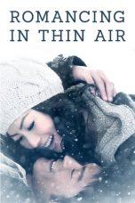 Nonton Film Romancing in Thin Air (2012) Terbaru