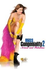 Nonton Film Miss Congeniality 2: Armed and Fabulous (2005) Terbaru