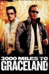 Nonton Film 3000 Miles to Graceland (2001) Terbaru