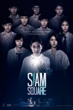 Nonton Film Siam Square (2017) Terbaru