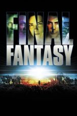 Nonton Film Final Fantasy: The Spirits Within (2001) Terbaru