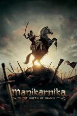 Nonton Film Manikarnika: The Queen of Jhansi (2019) Terbaru