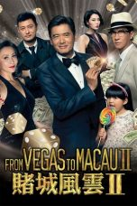 Nonton Film From Vegas to Macau II (2015) Terbaru
