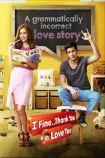 Nonton Film I Fine..Thank You..Love You (2014) Terbaru