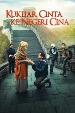 Nonton Film Kukejar Cinta ke Negeri Cina (2014) Terbaru
