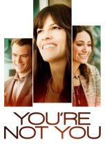 Nonton Film You're Not You (2014) Terbaru