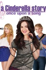 Nonton Film A Cinderella Story: Once Upon a Song (2011) Terbaru