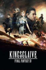 Nonton Film Kingsglaive: Final Fantasy XV (2016) Terbaru