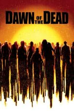 Nonton Film Dawn of the Dead (2004) Terbaru