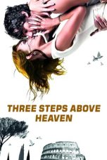 Nonton Film Three Steps Above Heaven (2010) Terbaru
