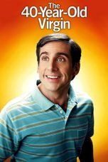 Nonton Film The 40 Year Old Virgin (2005) Terbaru