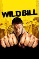 Nonton Film Wild Bill (2014) Terbaru
