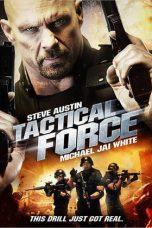 Nonton Film Tactical Force (2011) Terbaru