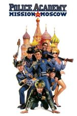 Nonton Film Police Academy: Mission to Moscow (1994) Terbaru