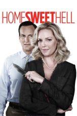 Nonton Film Home Sweet Hell (2015) Terbaru