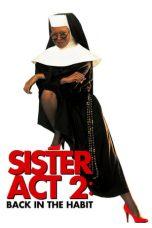 Nonton Film Sister Act 2: Back in the Habit (1993) Terbaru