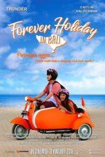Nonton Film Forever Holiday in Bali (2018) Terbaru