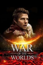 Nonton Film War of the Worlds (2005) Terbaru