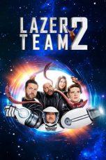 Nonton Film Lazer Team 2 (2018) Terbaru