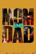 Nonton Film Mom and Dad (2017) Terbaru