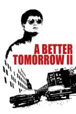 Nonton Film A Better Tomorrow II (1987) Terbaru