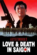 Nonton Film A Better Tomorrow III: Love and Death in Saigon (1989) Terbaru