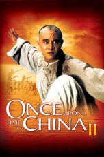 Nonton Film Once Upon a Time in China II (1992) Terbaru