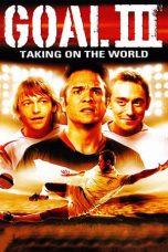 Nonton Film Goal! III: Taking On The World (2009) Terbaru