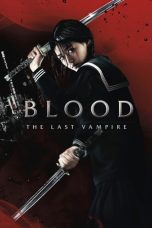 Nonton Film Blood: The Last Vampire (2009) Terbaru