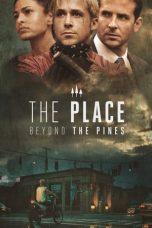 Nonton Film The Place Beyond the Pines (2013) Terbaru