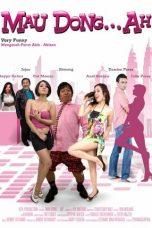 Nonton Film Mau Dong… Ah (2009) Terbaru