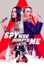 Nonton Film The Spy Who Dumped Me (2018) Terbaru