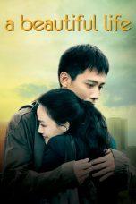 Nonton Film A Beautiful Life (2011) Terbaru