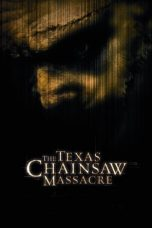 Nonton Film The Texas Chainsaw Massacre (2003) Terbaru