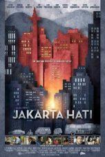Nonton Film Jakarta Hati (2012) Terbaru