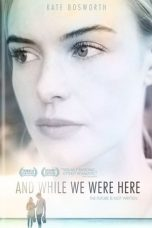 Nonton Film And While We Were Here (2012) Terbaru