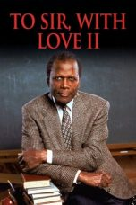 Nonton Film To Sir, with Love II (1996) Terbaru