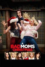 Nonton Film A Bad Moms Christmas (2017) Terbaru
