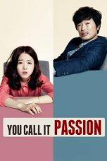 Nonton Film You Call It Passion (2015) Terbaru