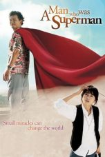 Nonton Film A Man Who Was Superman (2008) Terbaru