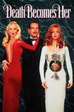 Nonton Film Death Becomes Her (1992) Terbaru