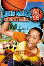 Nonton Film Like Mike 2: Streetball (2006) Terbaru
